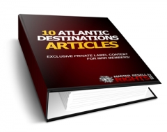 10 Atlantic Destinations PLR Articles