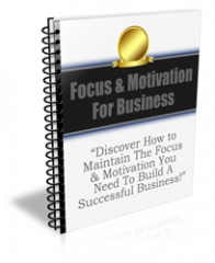 Focus and Motivation For Business Newsletter - PLR